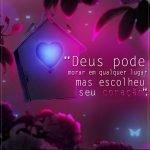 Deus mora eu seu coração