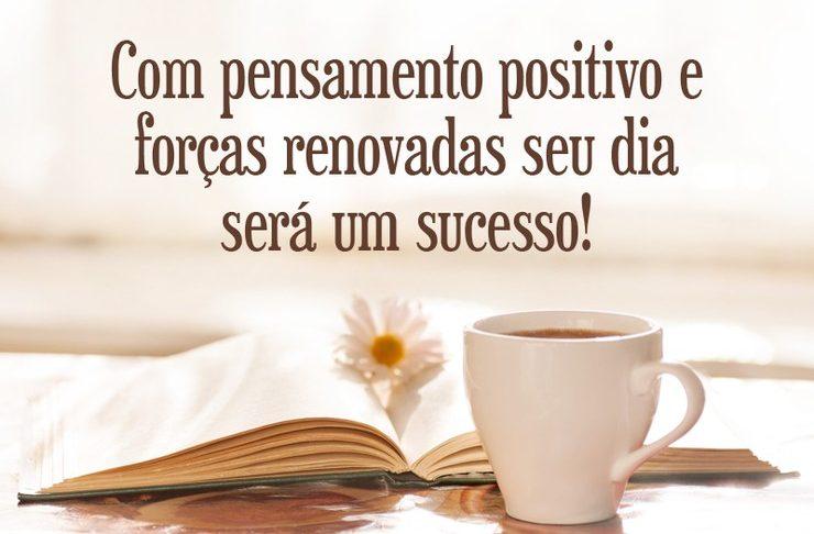 Com pensamento positivo!