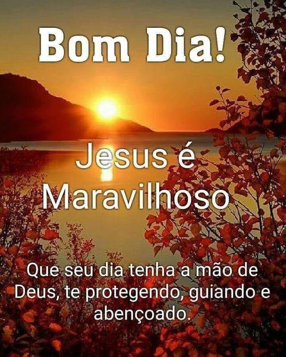 Bom dia! Jesus é maravilhoso