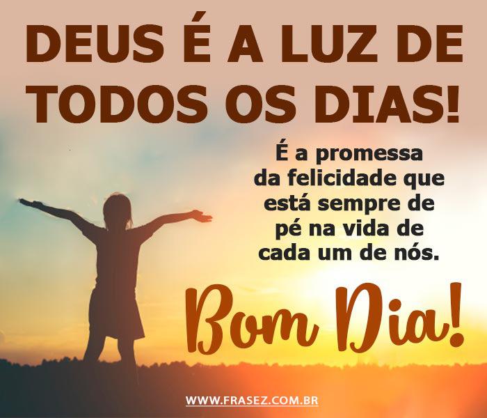 Deus é a luz de todos os dias!