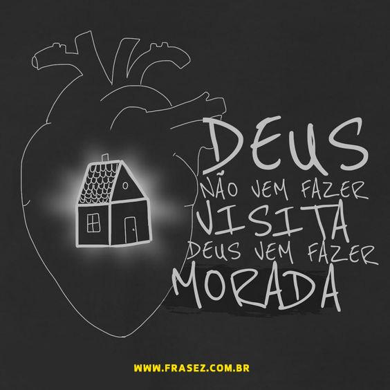 Deus vem fazer Morada.