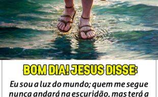 Bom dia! Jesus disse