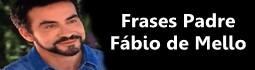 Frases Padre Fabio de melo