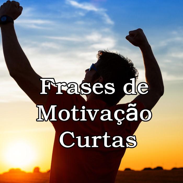Frases de motivação curtas
